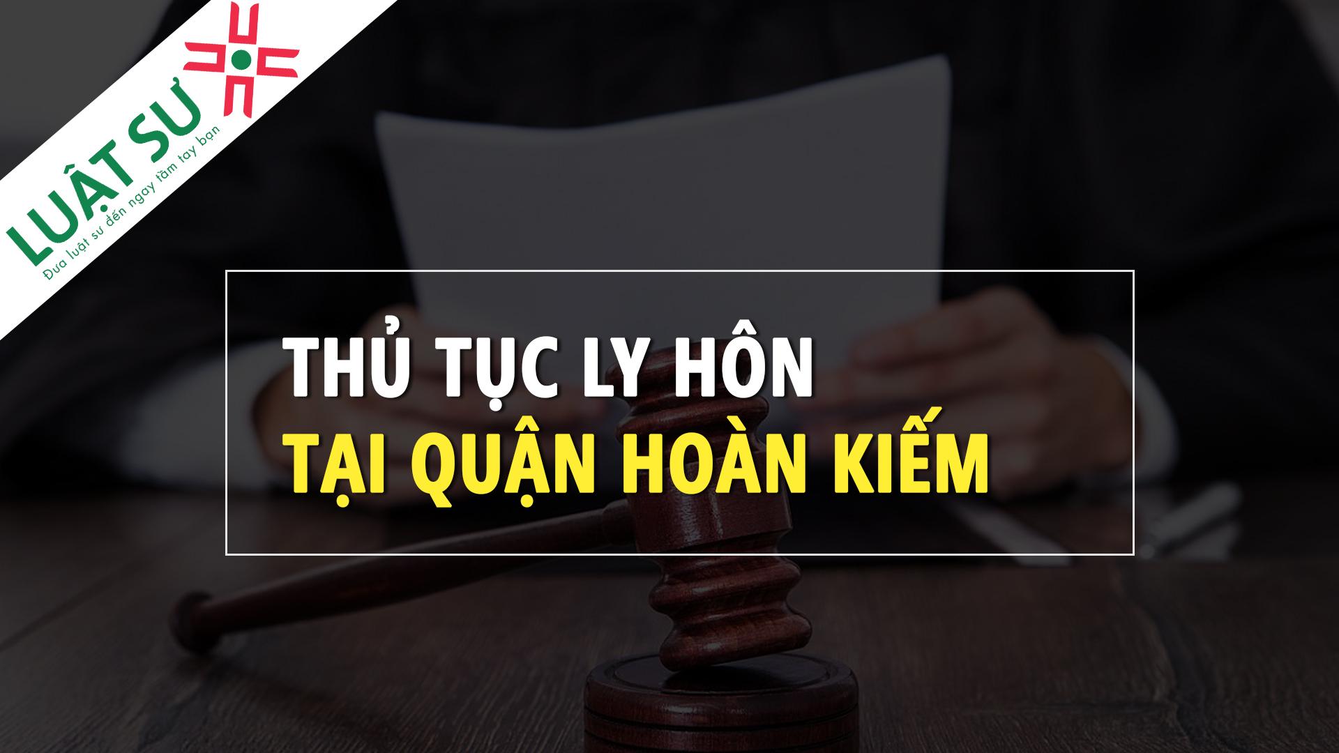 Thủ tục ly hôn tại Quận Hoàn Kiếm