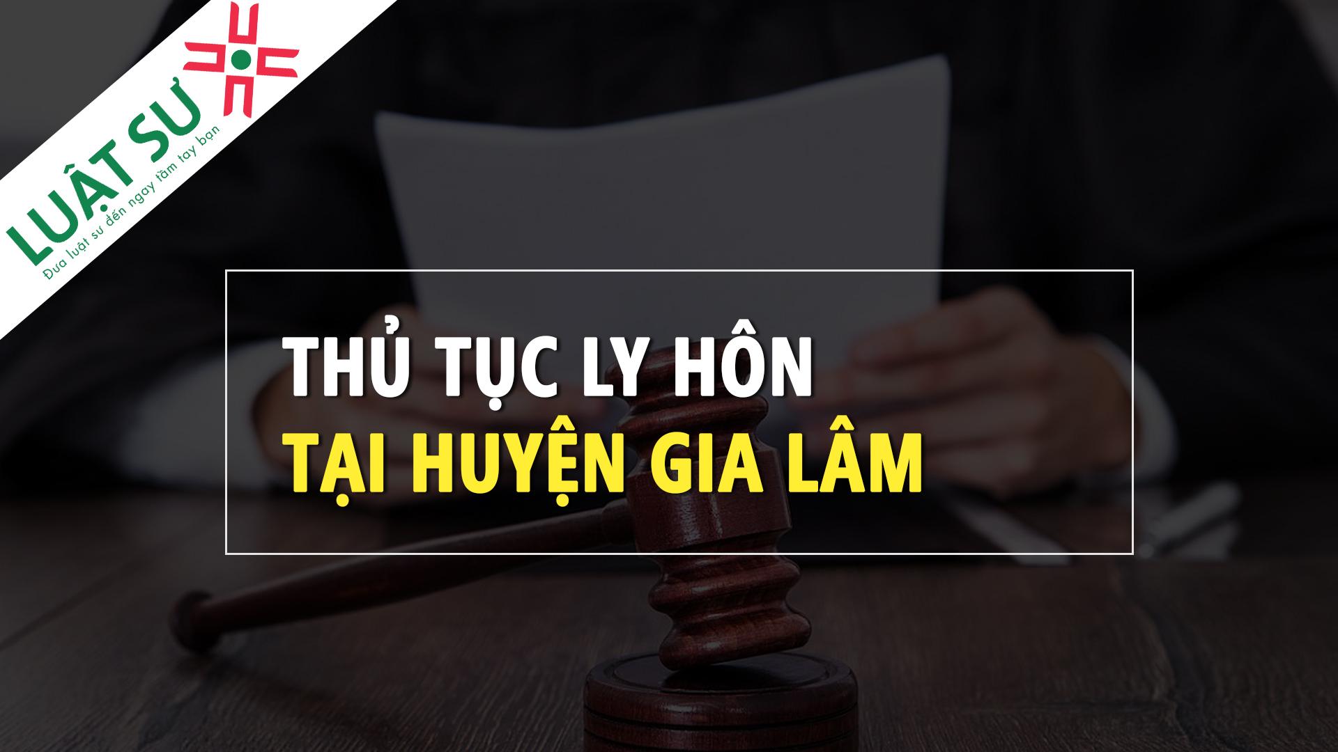Thủ tục ly hôn tại Huyện Gia Lâm