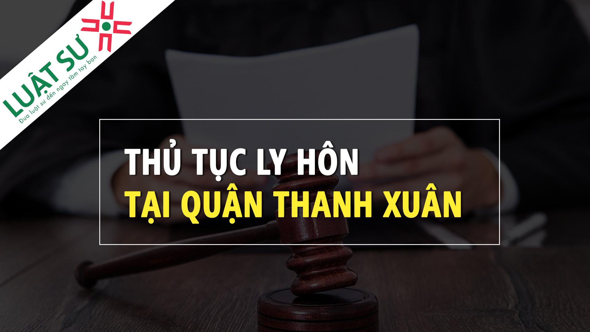 Thủ tục ly hôn tại Quận Thanh Xuân