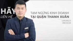 Thủ tục tạm ngừng kinh doanh tại Quận Thanh Xuân