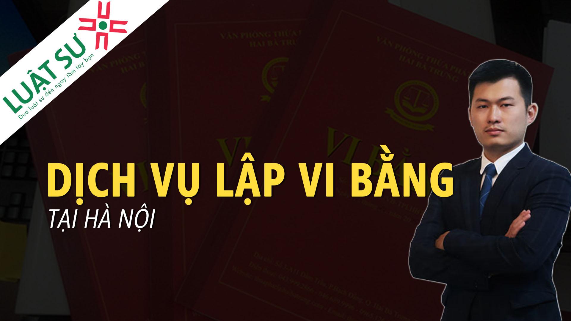 Dịch vụ lập vi bằng tại Hà Nội