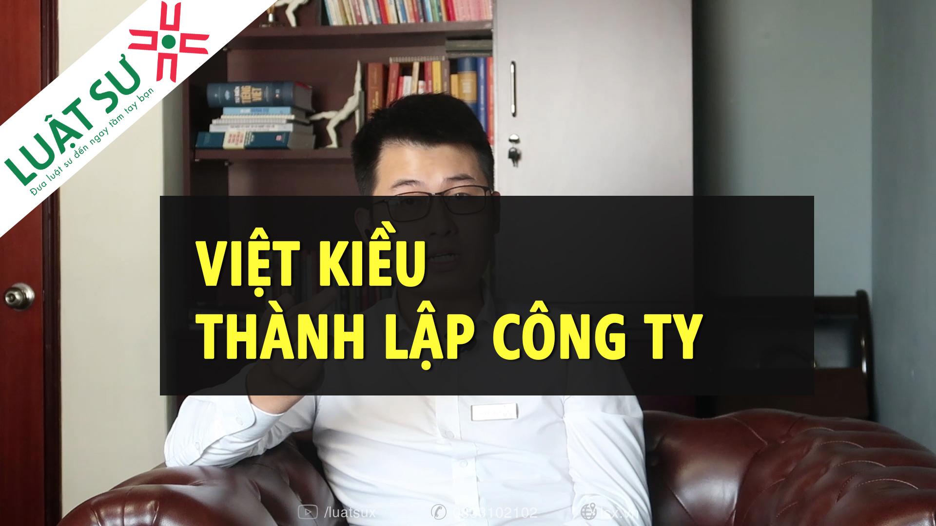 Việt Kiều có được thành lập công ty tại Việt Nam không?