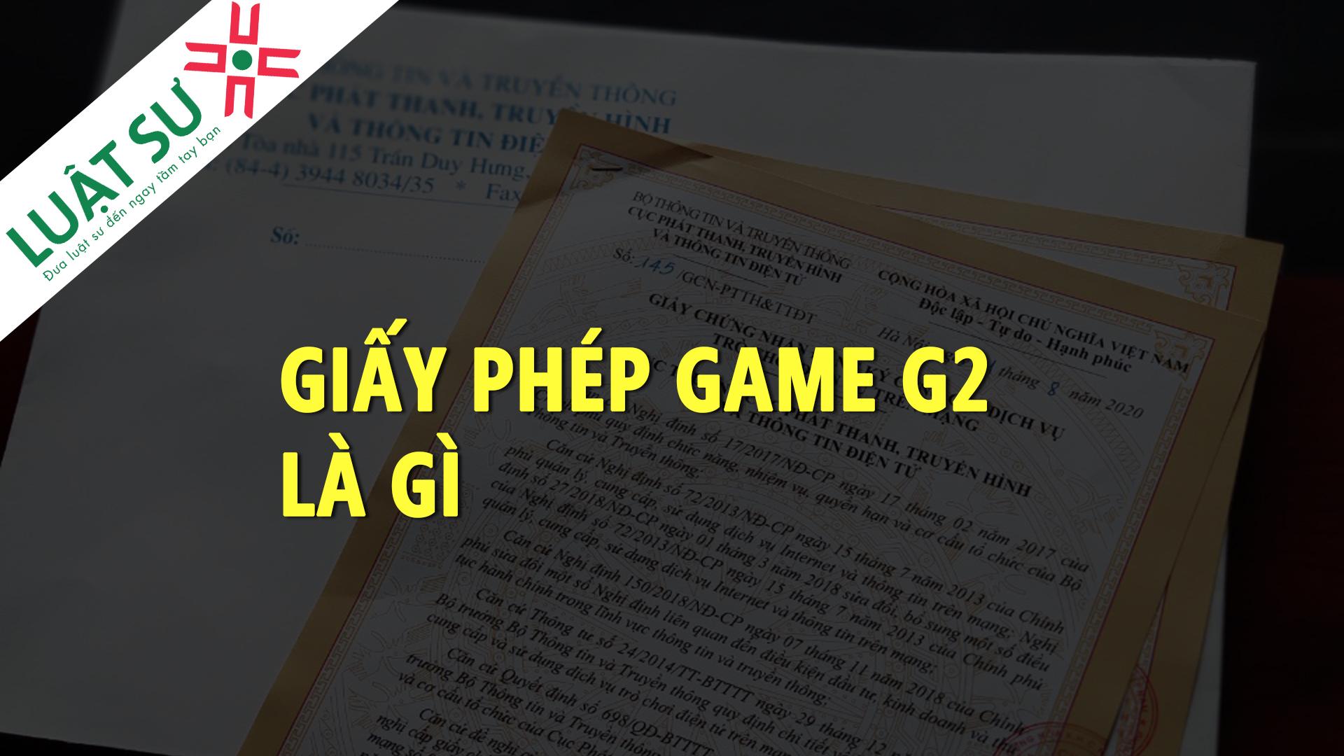 Giấy phép Game G2 là gì?