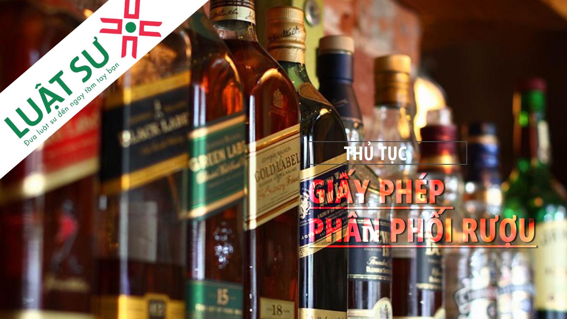 Thủ tục xin giấy phép phân phối sản phẩm rượu
