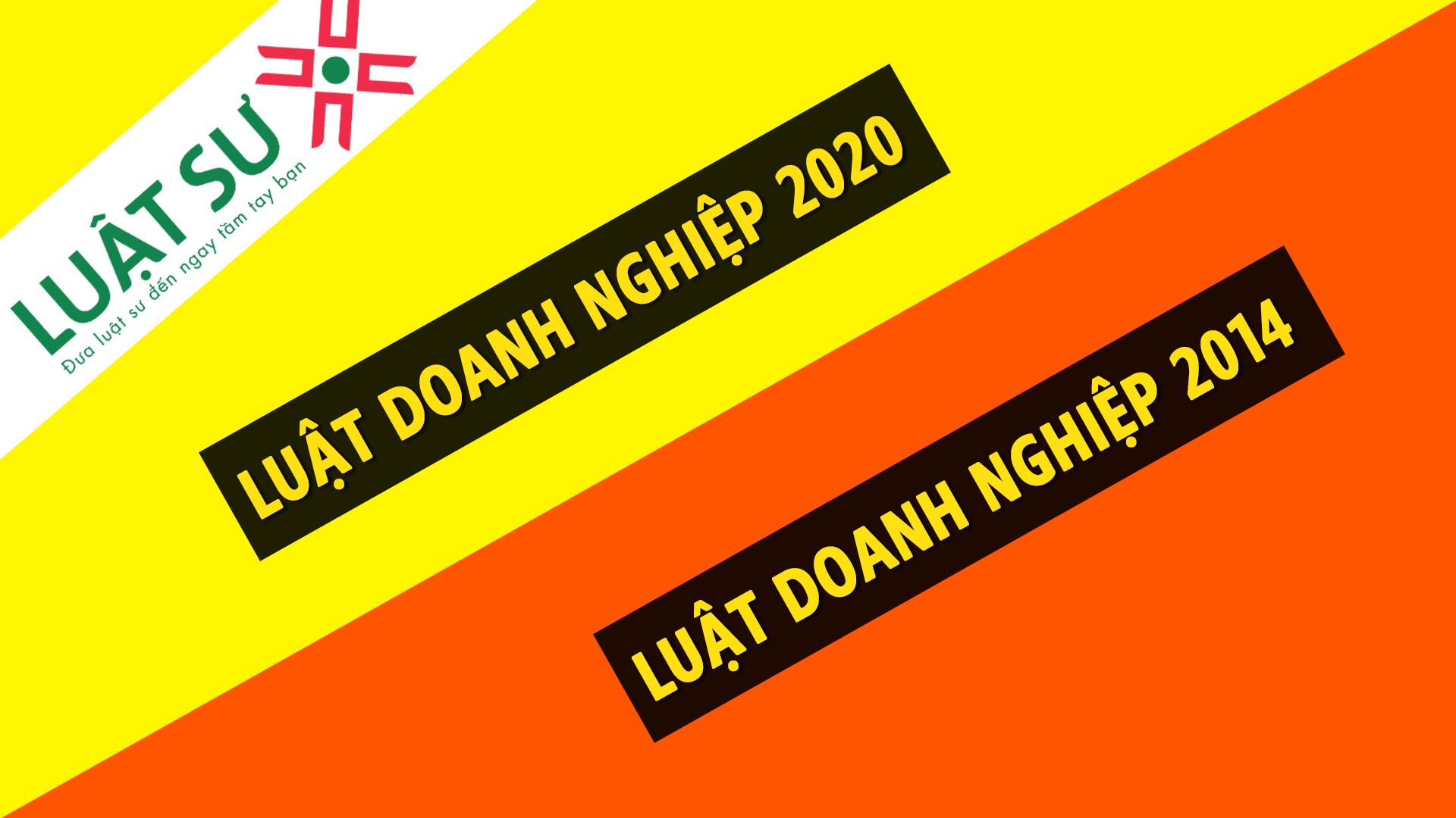 5 điểm mới của Luật Doanh nghiệp 2020 với Luật Doanh nghiệp 2014