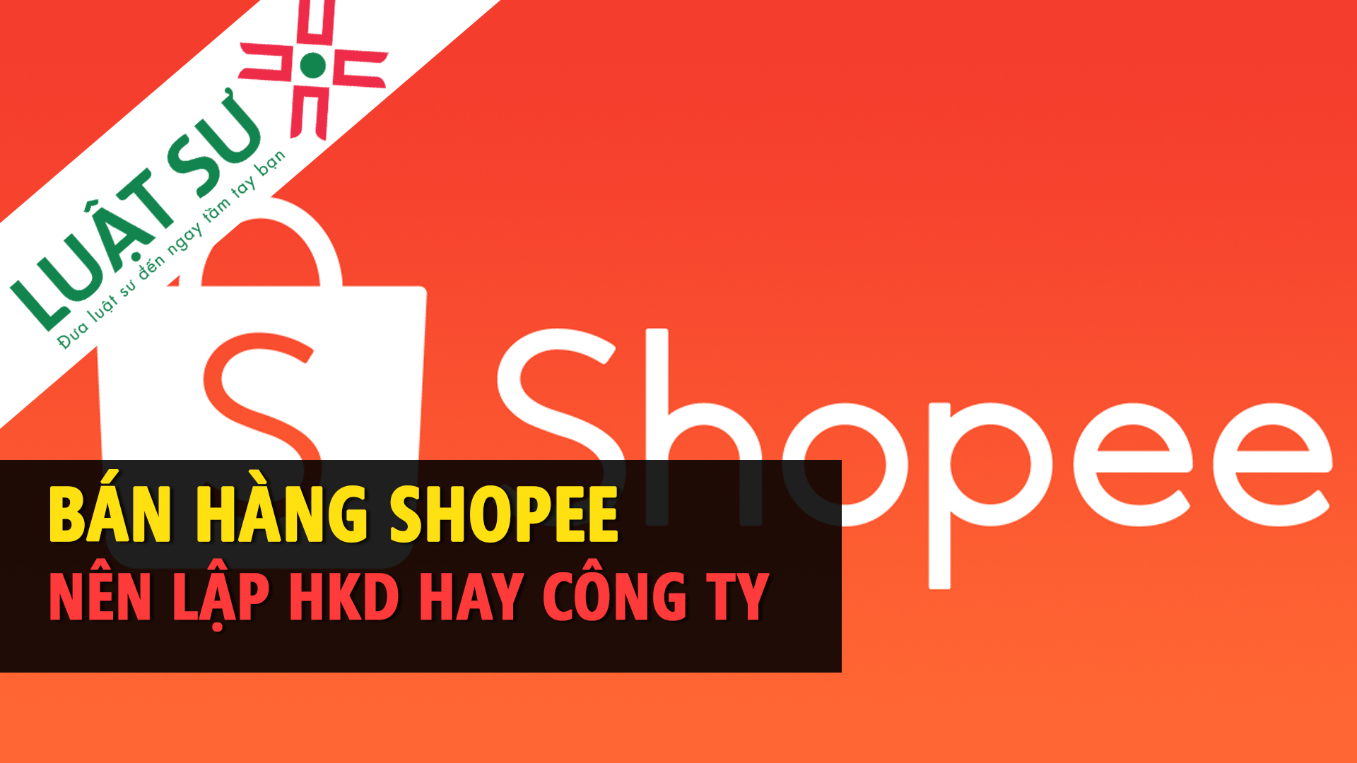 Bán hàng trên Shopee nên đăng ký hộ kinh doanh hay công ty?